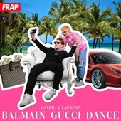 Balmain Gucci Dance by Gavril