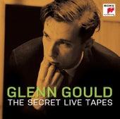 The Secret Live Tapes by Glenn Gould