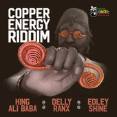 Copper Energy Riddim by Baby Ace