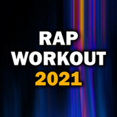 Rap Workout 2021 by Various Artists