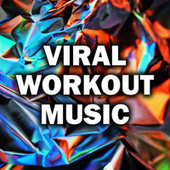 Viral Workout Music by Various Artists