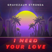 I Need Your Love (Funk Remix) de Gravezaum Stronda