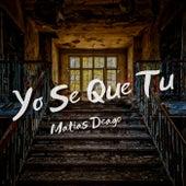 Yo Se Que Tu (Remix) de Matias Deago