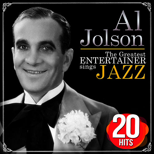 The Greatest Entertainer Sings Jazz. 20 Hits by Al Jolson