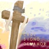 Cruz signo de amor by La Santa Cecilia