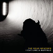 I Cut Like A Buffalo de The Dead Weather