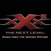 XXX2: The Next Level Music From The Motion Picture di Original Soundtrack