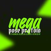 Mega Pose pra Foto by mc ruanzin jr, Mc Gão da Vl, Mc Mack