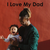 I Love My Dad by Various Artists