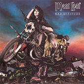 Bad Attitude by Meat Loaf
