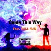 Come This Way by Project Focus