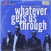 Whatever Gets Us Through von Jimmy Deveney