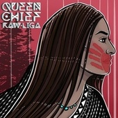 Kaw-Liga by Queen Chief