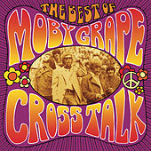 Crosstalk: The Best Of Moby Grape by Moby Grape