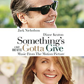 Something's Gotta Give - Music From The Motion Picture by Something's Gotta Give (Motion Picture Soundtrack)