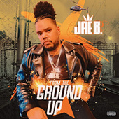 From the Ground Up by Jae B.