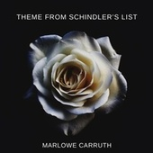 Theme from Schindler's List by Marlowe Carruth