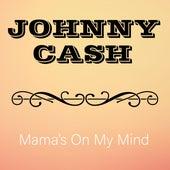 Mama's On My Mind de Johnny Cash
