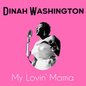 My Lovin' Mama by Dinah Washington and her Orchestra