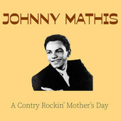 A Country Rockin' Mother's Day van Johnny Mathis