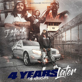 4 Years Later (The Macktape) [Clean Version] by J-Mack