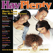 HAV PLENTY Music From The Motion Picture by Original Motion Picture Soundtrack