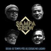 Deixa (O Tempo Põe as Coisas no Lugar) by Sampa Crew
