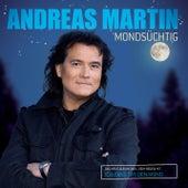 Mondsüchtig von ANDREAS MARTIN