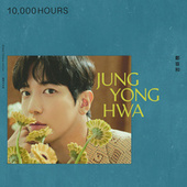 10,000 HOURS (Global Chinese Version) by Jung Yong Hwa