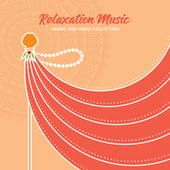 Relaxation Music: Arabic and Hindu Collection de India Tribe Music Collection