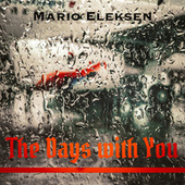 The Days With You by Mario Eleksen