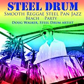 Steel Drum Smooth Reggae Jazz Pan Beach Party by Doug Walker