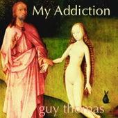 My Addiction von Guy Thomas