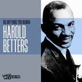 Do Anything You Wanna de Harold Betters