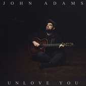 Unlove You by John Adams