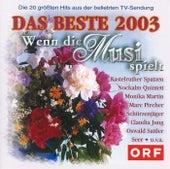Wenn Die Musi Spielt - Das Beste 2003 von Various Artists