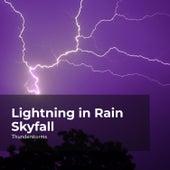 Lightning in Rain Skyfall by Sounds of Rain