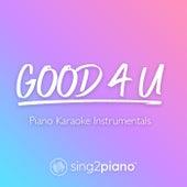 good 4 u (Piano Karaoke Instrumentals) by Sing2Piano (1)