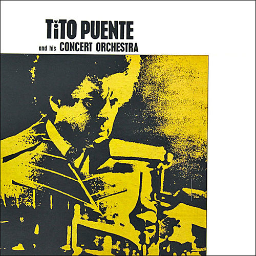 Tito Puente And His Concert Orchestra by Tito Puente