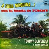 A Toda Maquina Con La Banda De Tommy von Tommy Olivencia