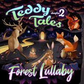 Forest Lullabies Vol.2 by Teddy Tales