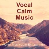 Vocal - Calm - Music / Chor Musik zum Entspannen von World Choir for Peace