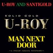 Man Next Door (feat. Santigold) by U-Roy