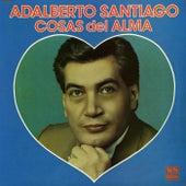 Cosas del Alma by Adalberto Santiago