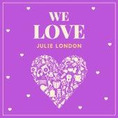 We Love Julie London von Julie London