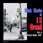 Mick Clarke at 13 Grand in Portland Oregon 1987 (Live) de Mick Clarke