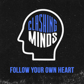 Follow Your Own Heart von Clashing Minds