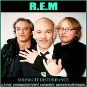 Midnight Disturbance (Live) by R.E.M.