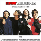 Bare Necessities (Live) van Red Hot Chili Peppers