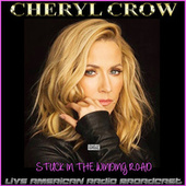 Stuck In The Winding Road (Live) by Sheryl Crow